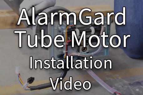 AlarmGard Tube Motor Installation