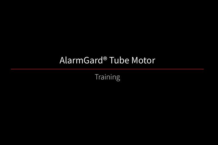 AlarmGard Tube Motor Training