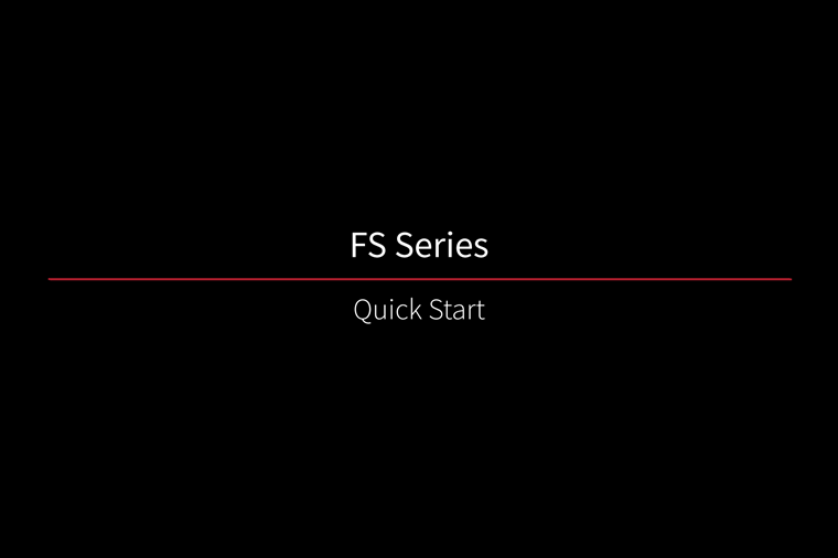 FS Series - QuickStart